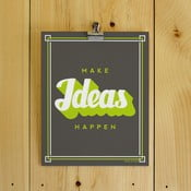 Plagát Make Ideas Happen, 20x25 cm