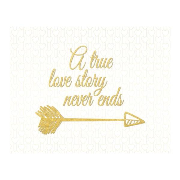 Plagát v drevenom ráme A true love story nover ends, 38x28 cm
