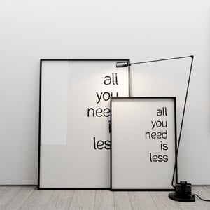 Plagát All you need is less, 50x70 cm