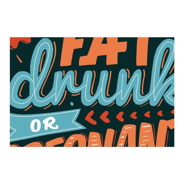 Plagát Fat Drunk Pregnant, A3