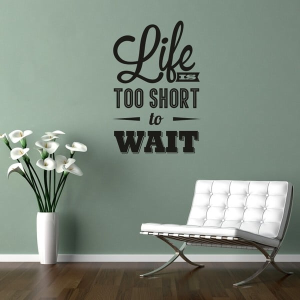 Samolepka na stenu Life Is Short