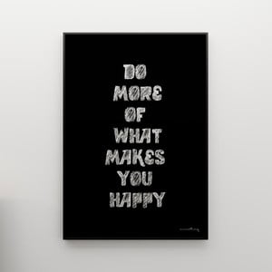 Plagát Do more of what makes you happy, 100x70 cm