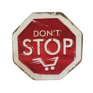 Ceduľa na stenu Don't Stop