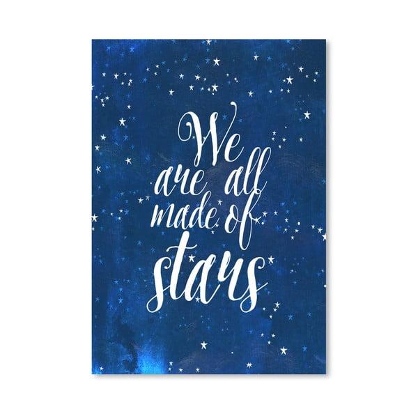 Plagát od Mia Charro - We Are All Made Of Stars