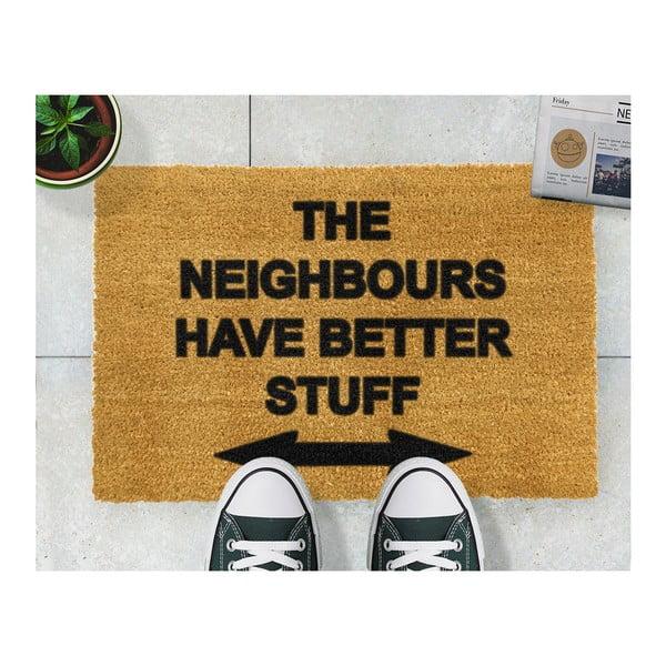Rohožka Artsy Doormats Neighbours Have Better Stuff, 40x60cm