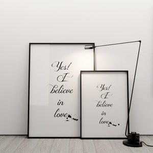 Plagát Yes! I believe in love, 50x70 cm