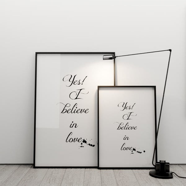 Plagát Yes! I believe in love, 100x70 cm