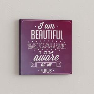Obraz Som krásna pretože, 33x33 cm