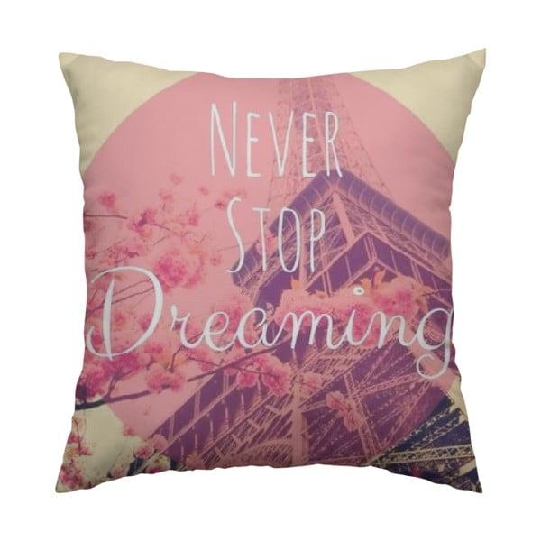 Vankúš Never Stop Dreaming, 40x40 cm