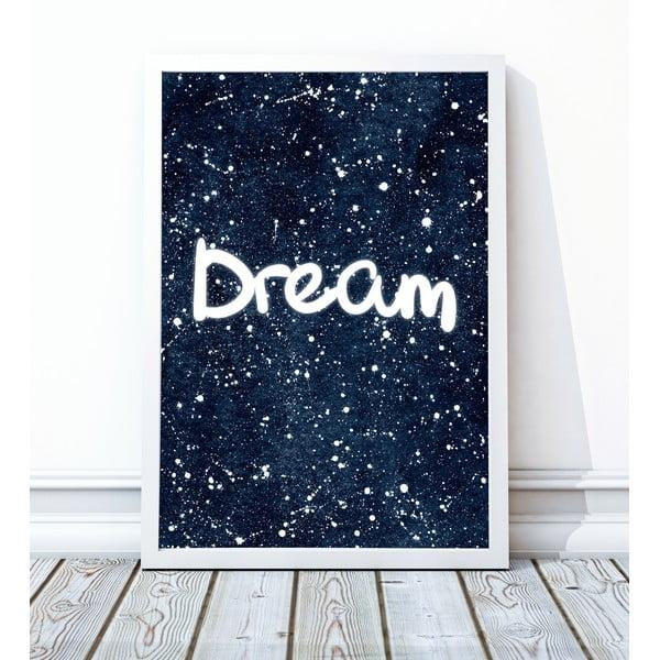Zarámovaný plagát Dream, 40x50 cm