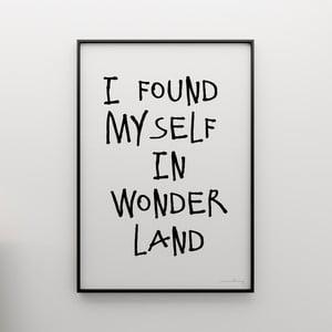 Plagát I found myself in wonderland, 100x70 cm