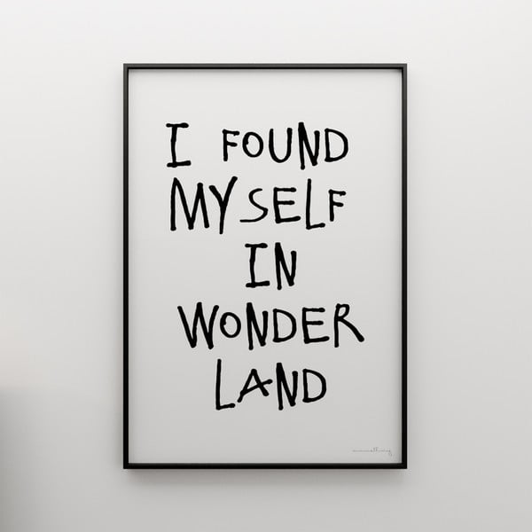Plagát I found myself in wonderland, 100x70 cm