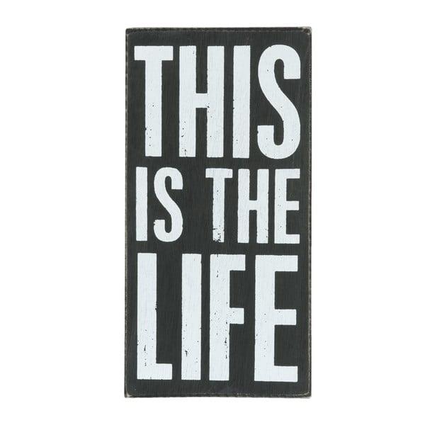 Nástenná ceduľa This Is The Life