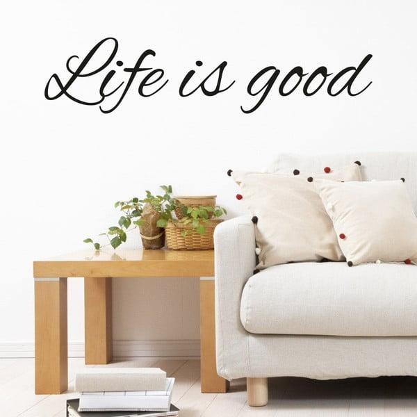 Samolepka na stenu Life is Good