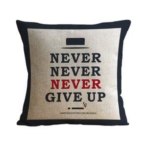 Vankúš Never Give Up, 45x45 cm