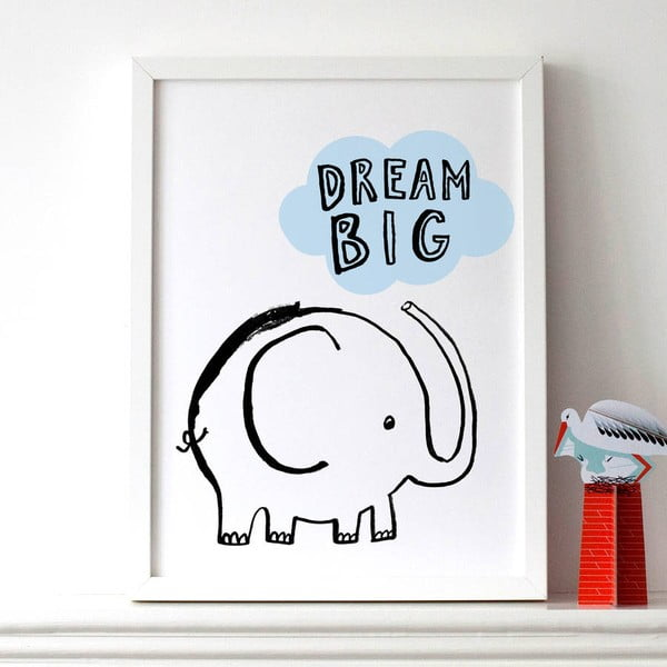 Plagát Dream Big Elephant, 30x40 cm