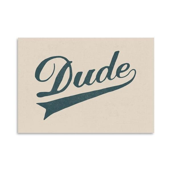 Plagát Dude od Florenta Bodart, 30x42 cm