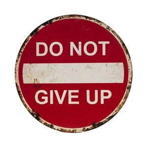 Ceduľa na stenu Novita Do Not Give Up