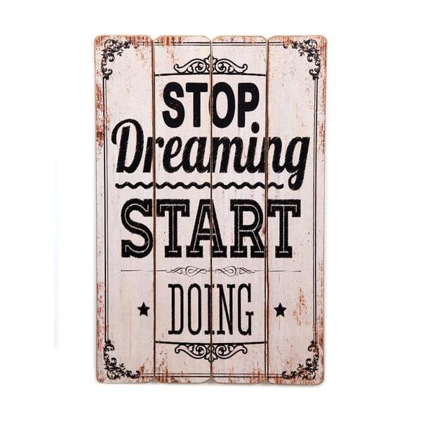 Ceduľa Stop Dreaming