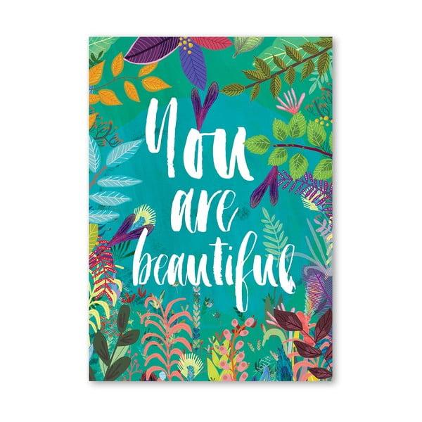 Plagát od Mia Charro - You Are Beautiful