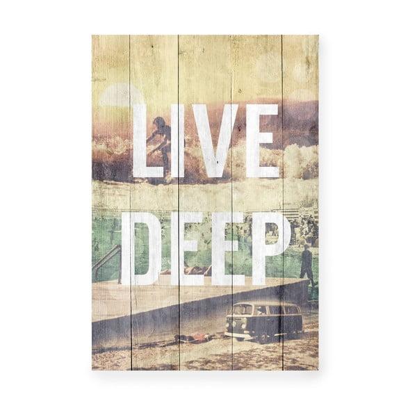 Drevená ceduľa Live Deep
