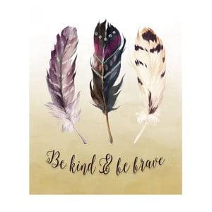 Plagát v drevenom ráme Be kind be brave, 38x28 cm