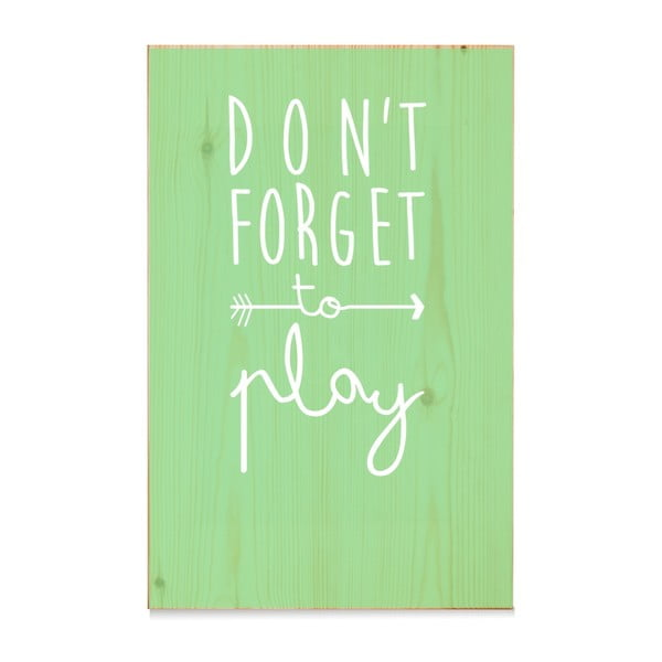Drevená ceduľa Madera Don´t forget to play Verde