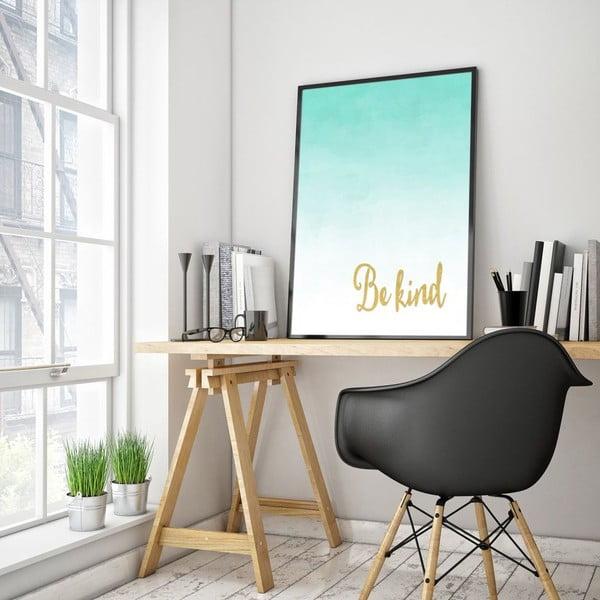 Plagát v drevenom ráme Be kind, 38x28 cm