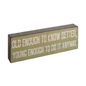 Dekorácia Bloque Old Enough